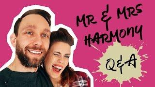 MR & MRS HARMONY: Q&A - WY PYTACIE, MY ODPOWIADAMY, CZĘŚĆ 3!