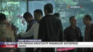 KPK Periksa Direktur PT Paramount Enterprise