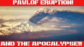 Earthquake Report | March 27 - 28, 2016 | Pavlof Volcano Erupts | A Sign of the Apocalypse Or... |