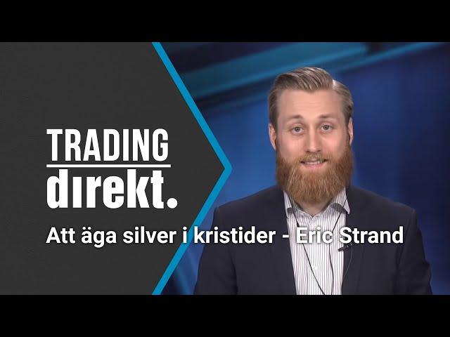 Trading Direkt 2020-03-24: Att äga silver i kristider med Eric Strand från AuAg Fonder