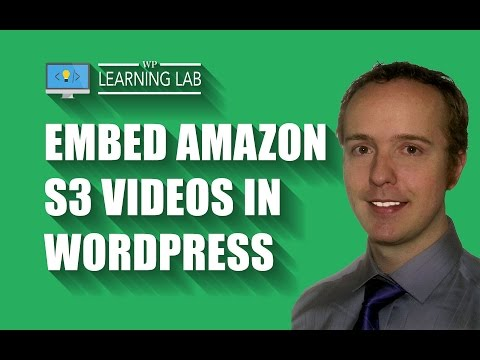 How to Embed an Amazon S3 Video in WordPress | WP Learning Lab