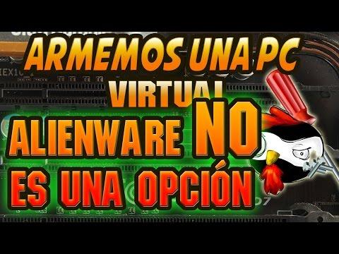 Por que Alienware no es una buena opción para comprar una PC, Arma tu PC virtual.