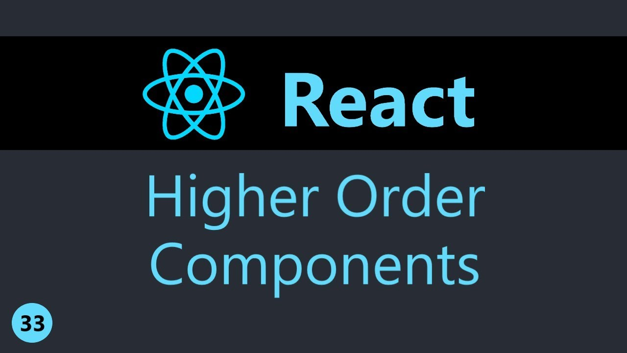 ReactJS Tutorial - 33 - Higher Order Components (Part 1)