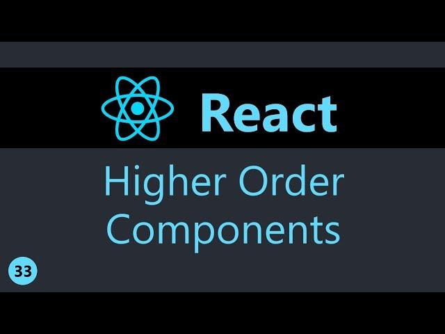 ReactJS Tutorial - 33 - Higher Order Components (Part 1)