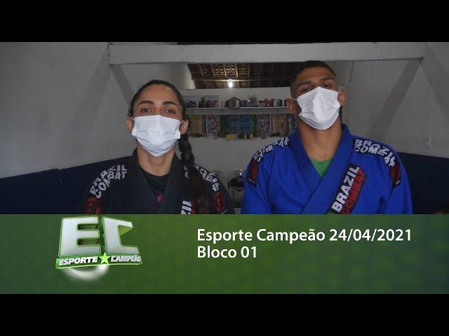 Esporte Campeão 24/04/2021 - Bloco 01