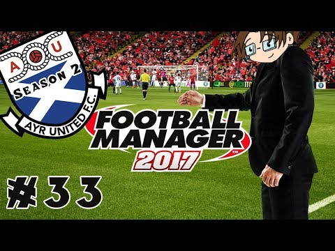 Football Manager 2017 - Ayr United...Season Two! - Part 33