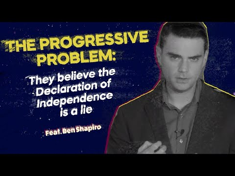 THE PROGRESSIVE PROBLEM: They believe the Declaration of Independence is a lie