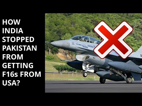 HOW INDIA STOPPED PAKISTAN FROM GETTING F16s FROM USA?