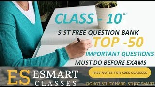 CLASS 10  SOCIAL SCIENCE SST, TOP 50 QUESTIONS MUST DO ,eSmart Classes by Amy Sharma