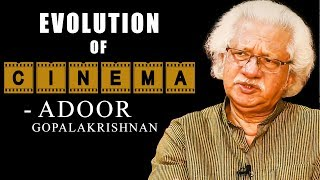 17 Time National Award Winner Adoor Gopalakrishnan on Evolution of Cinema