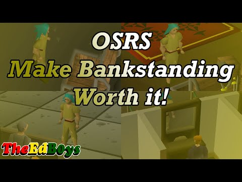 OSRS - Make Bank Standing Worth it! (Discussion)