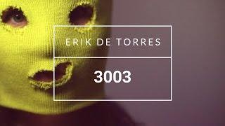 """Erik de Torres - """"3003"""" [OFFISIELL MUSIKKVIDEO]: YLTV"""