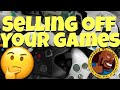 Selling off your games