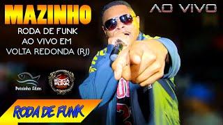 MC Mazinho :: Ao vivo na Roda de Funk de Volta Redonda (Rio de Janeiro) ::