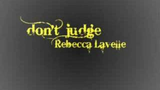 Watch Rebecca Lavelle Dont Judge video