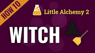 How to make WIṪCH in Little Alchemy 2