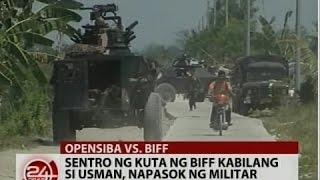 24Oras: Sentro ng kuta ng BIFF kabilang si Usman, napasok ng militar