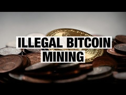 Illegal Bitcoin Mining - A Lot Of Profit
