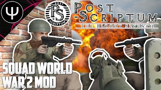 Post Scriptum — First Look — Squad World War 2 Tactical Mod!