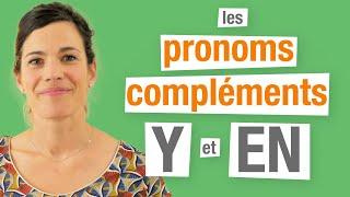 Y et EN - Les pronoms compléments en français (Partie 2)