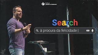 À procura da felicidade - Pr. Marcelo Toschi