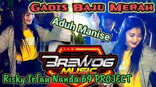 GADIS BAJU MERAH ADUH MAMAE MANISE   MANTUL JOGETNYA - Brewog Feat 69 PROJECT