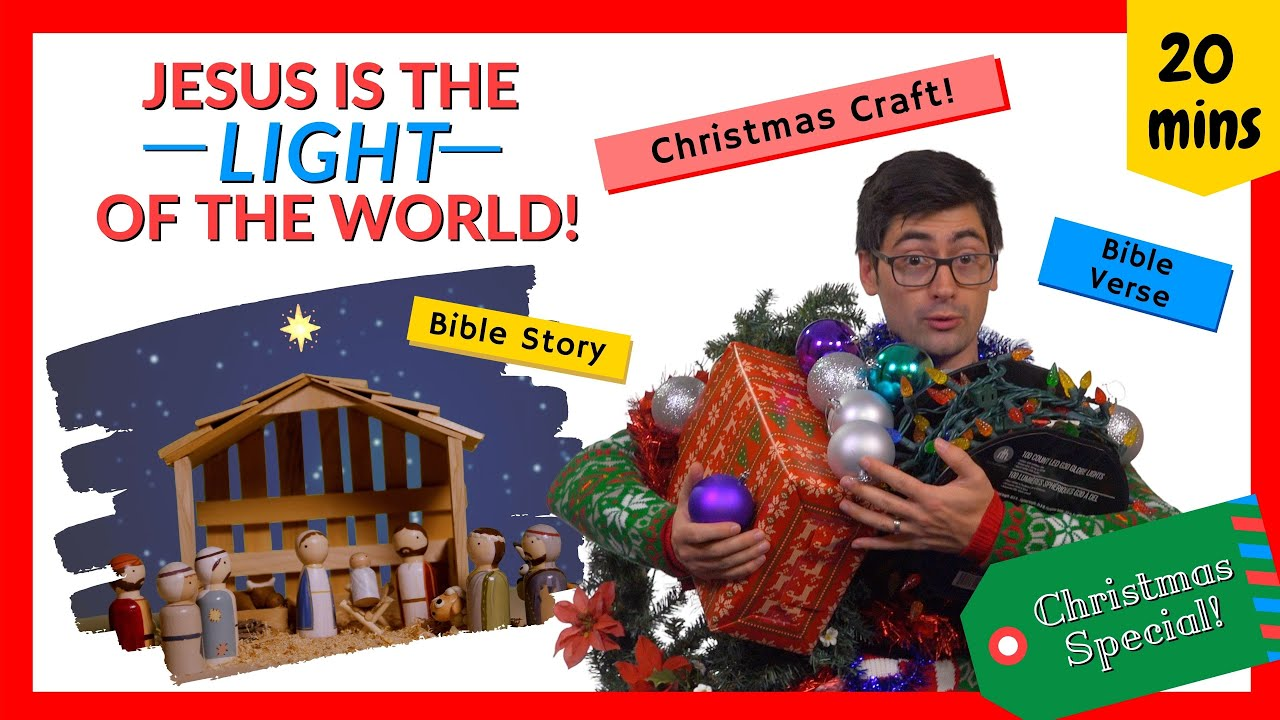 Jesus is the Light of the World (Kids' CHRISTMAS Bible Lesson)