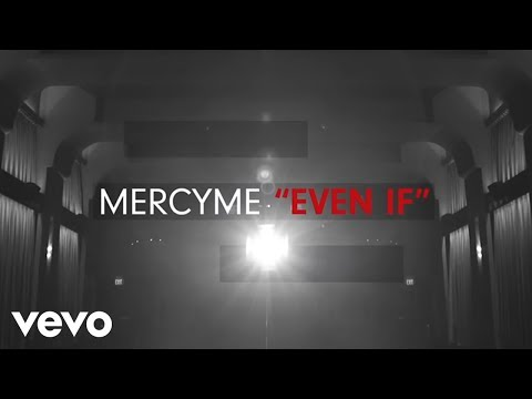 "Contemporary Praise and Worship Music – ""Even If"" by MercyMe (Official Lyric Video)"