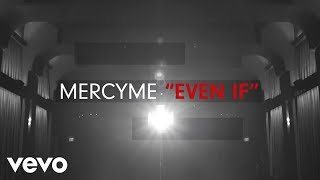 Download MercyMe - Even If (Official Lyric Video) Mp3 and Videos