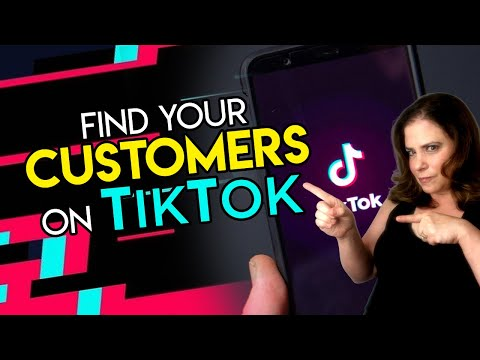 Find Your Customers On TikTok
