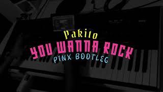 Pakito - You Wanna Rock (P1NX Bootleg)  DEMO | PP