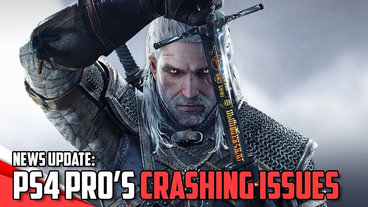 Witcher 3: PS4 Pro's 4K Crashing Issues   News Update  