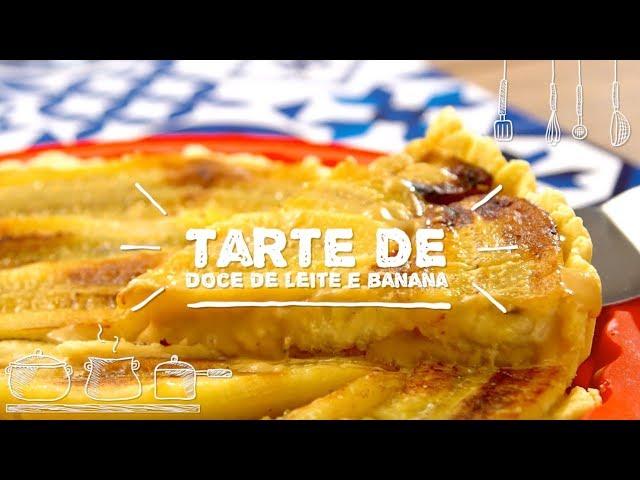 Tarte de Doce Leite e Banana - Sabor com Carinho (Tijuca Alimentos)