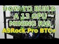 How to build a 13 GPU mining rig with ASRock H110 Pro BTC+