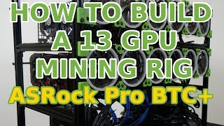 How to Build a 13 GPU Mining Rig: ASRock H110 Pro BTC+ rx580 p106 Ethereum Zcash