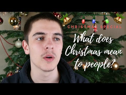 Christmas Special: What does Christmas mean to people? #1