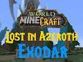 Minecraft Lost in Azeroth | Episode 4 | Exodar