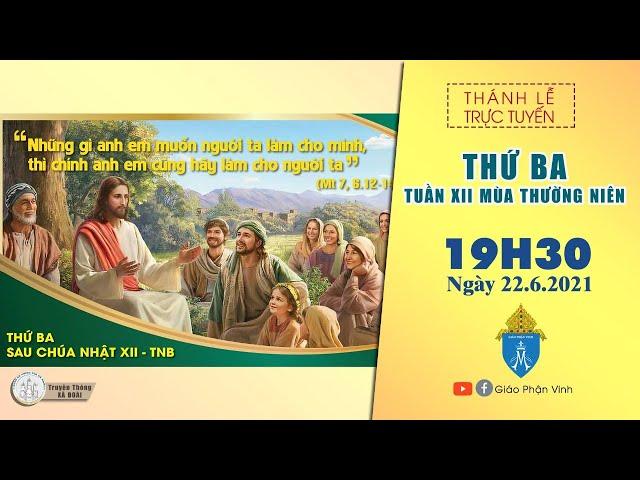 🔴Trực Tuyến Thánh Lễ Thứ 3 Tuần XII Mùa Thường Niên lúc 19h30' ngày 22.6.2021 Giáo Phận Vinh