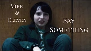 Mike & Eleven | Say Something
