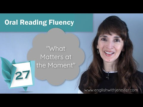 """Oral Reading Fluency 27: """"What Matters at the Moment"""" - Build Vocabulary and Fluency!"""