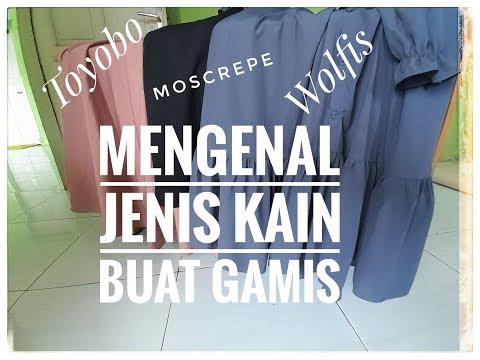 Mengenal JENIS KAIN Untuk GAMIS MODEL BARU - Toyobo, Wolfis, Moscrepe