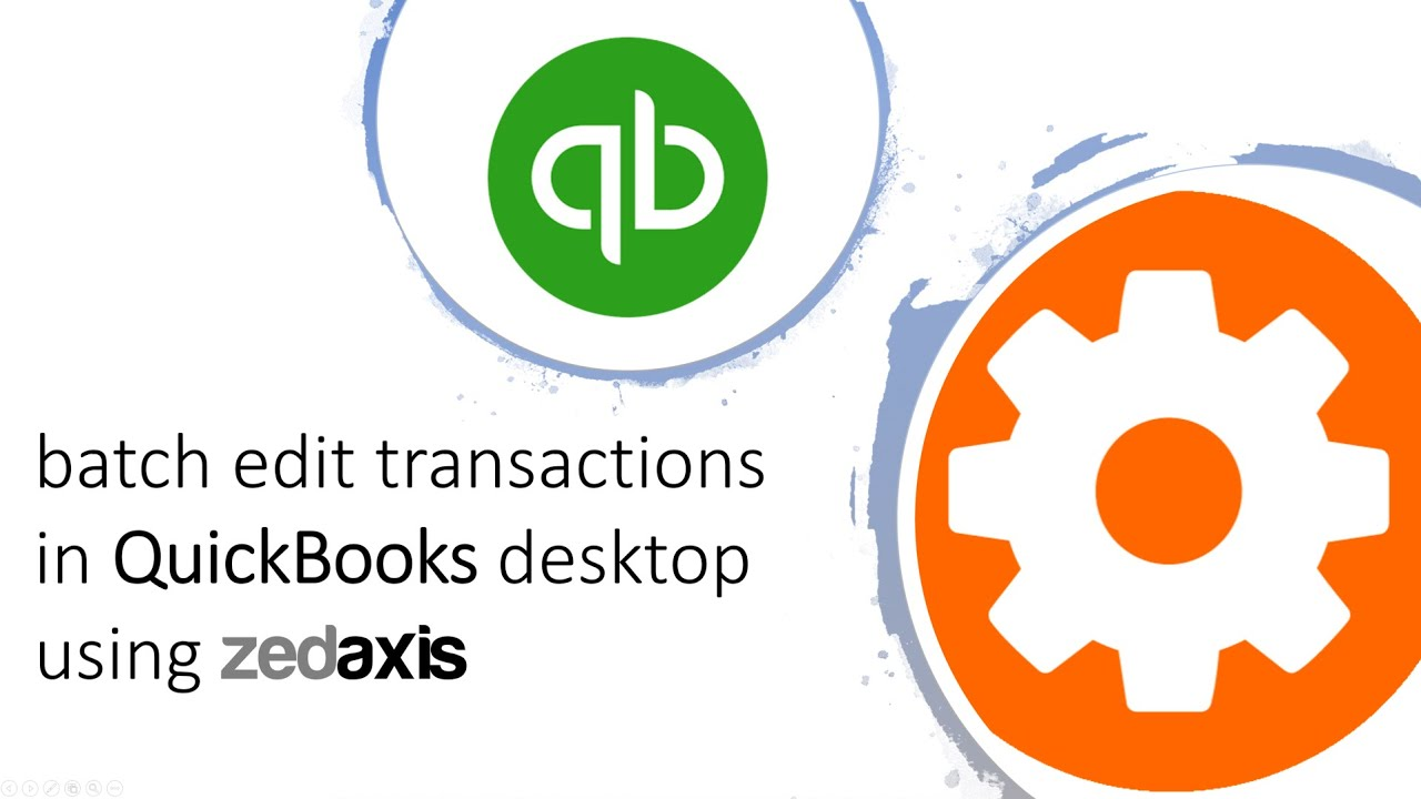 How to batch update transactions in QuickBooks - Zed Systems