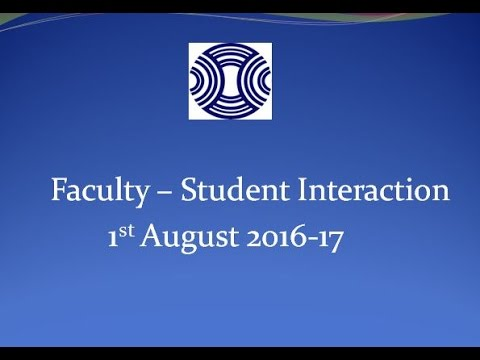 Faculty – Student Interaction 1st August 2016-17