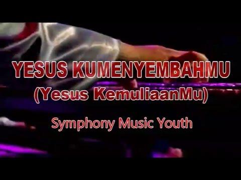 Yesus KumenyembahMu (Yesus KemuliaanMu) - JAM (with lyric)