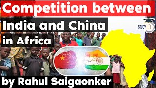 India China Trade and Investment competition in Africa - Economy Current Affairs for UPSC, State PCS