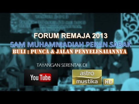 Forum Remaja SAMMPS 2013 - Buli : Punca & Jalan Penyelesaiannya