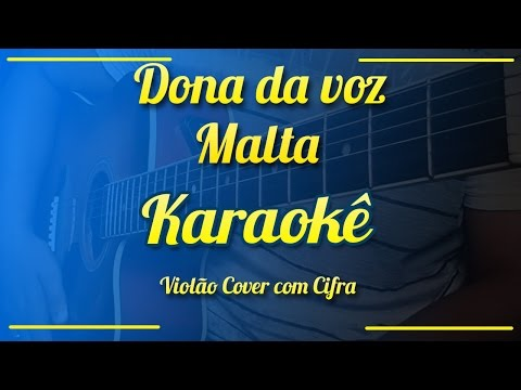 Dona da voz - Malta - Karaokê ( Violão cover com cifra )