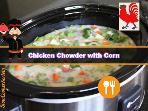 Delicious Slow Cooker Chicken Chowder Soup With Corn