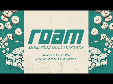 ROAM - 'Smile Wide' Documentary