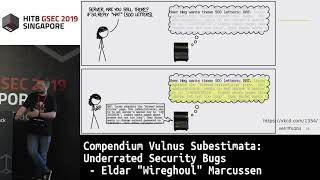 "#HITBGSEC COMMSEC: Underrated Security Bugs - Eldar ""Wireghoul"" Marcussen"